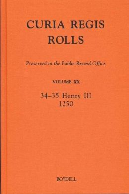 Curia Regis Rolls preserved in the Public Record Office XX (34-35 Henry III) (1250)