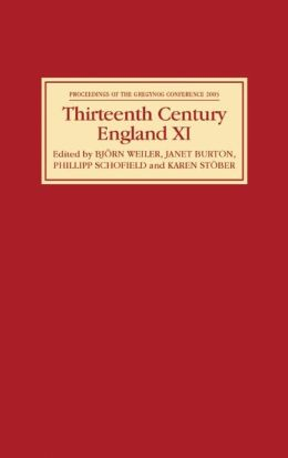 Thirteenth Century England XI: Proceedings of the Gregynog Conference, 2005
