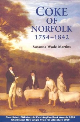 Coke of Norfolk (1754-1842): A Biography