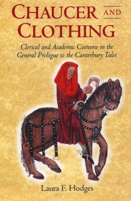 Chaucer and Clothing: Clerical and Academic Costume in the General Prologue to the Canterbury Tales