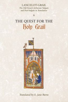 Lancelot-Grail: The Old French Arthurian Vulgate and Post-Vulgate in Translation: 6