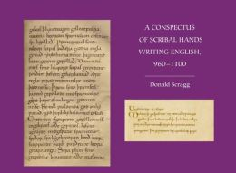 A Conspectus of Scribal Hands Writing English, 960-1100