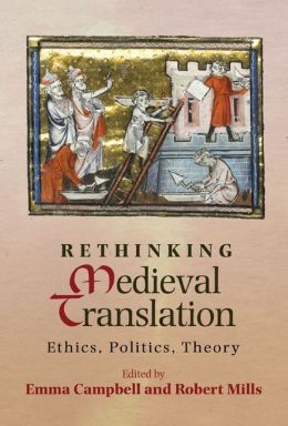 Rethinking Medieval Translation: Ethics, Politics, Theory