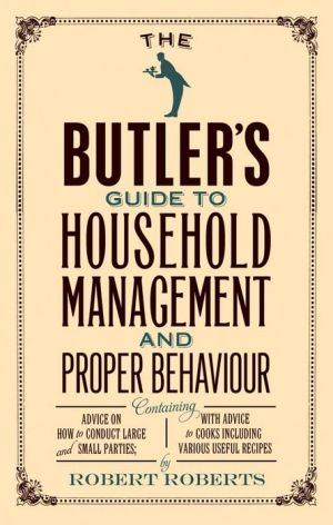 The Butler's Guide to Household Management and Proper Behaviour