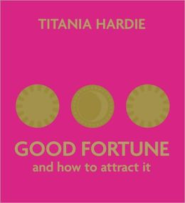 Good Fortune and How to Attract It