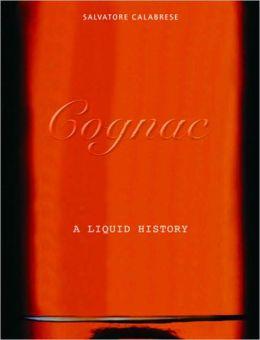Cognac: A Liquid History