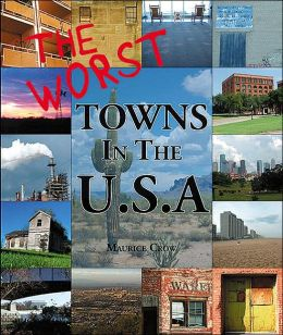 The Worst Towns of the U. S. A.