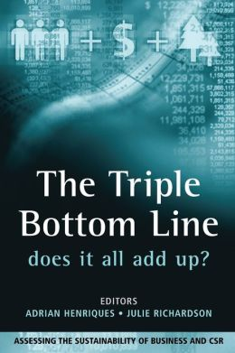 The Triple Bottom Line: Does It All Add Up?: Assessing the Sustainability of Business and CSR