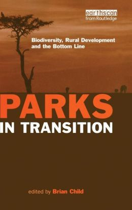 Parks in Transition: Biodiversity, Rural Development and the Bottom Line