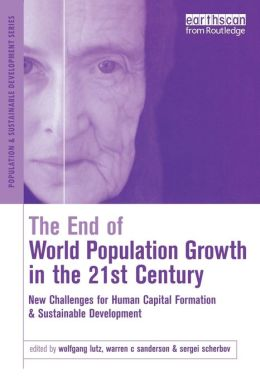 The End of World Population Growth in the 21st Century: New Challenges for Human Capital Formation and Sustainable Development