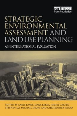 Strategic Environmental Assessment and Land Use Planning: An International Evaluation
