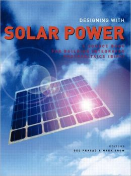 Designing with Solar Power: A Source Book for Building Integrated Photovoltaics (BIPV)