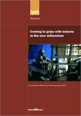 Coming to Grips with Malaria in the New Millennium