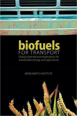 Biofuels for Transport: Global Potential and Implications for Energy and Agriculture