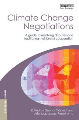 Climate Change Negotiations: A Guide to Resolving Disputes and Facilitating Multilateral Cooperation