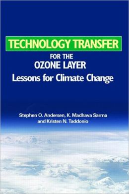Technology Transfer for the Ozone Layer: Lessons for Climate Change