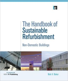 The Handbook of Sustainable Refurbishment: Volume 1: Non-Domestic Buildings