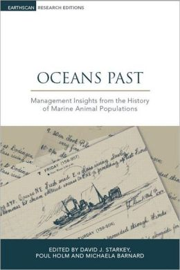 Oceans Past: Management Insights from the History of Marine Animal Populations