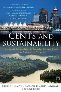 Cents and Sustainability: Securing Our Common Future by Decoupling Economic Growth from Environmental Pressures