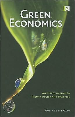 Green Economics: An Introduction to Theory, Policy and Practice