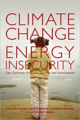 Climate Change and Energy Insecurity: The Challenge for Peace, Security and Development