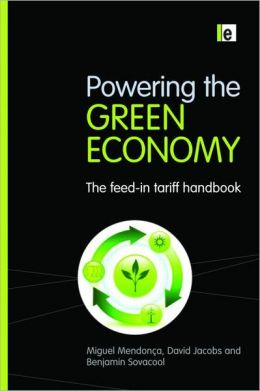 Powering the Green Economy: The Feed-in Tariff Handbook