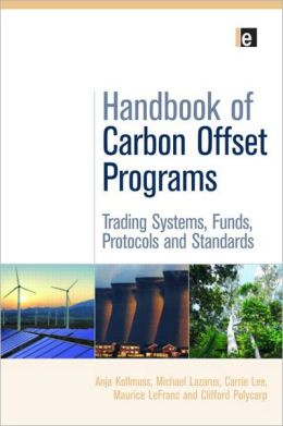 The Handbook of Carbon Offset Programs: Trading Systems, Funds, Protocols and Standards