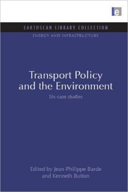 Transport Policy and the Environment: Six Case Studies