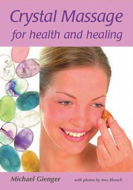 Crystal Massage for Health and Healing