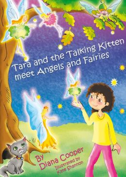 Tara and the Talking Kitten Meet Angels and Fairies