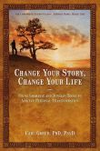 Book Cover Image. Title: Change Your Story, Change Your Life:  Using Shamanic and Jungian Tools to Achieve Personal Transformation, Author: Carl Greer