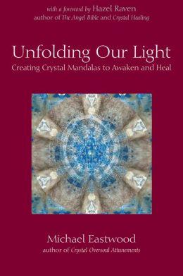Unfolding Our Light: Creating Crystal Mandalas to Awaken and Heal