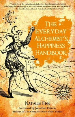 The Everyday Alchemist's Happiness Handbook