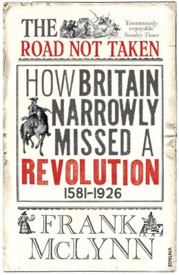The Road Not Taken: How Britain Narrowly Missed a Revolution 1381-1926