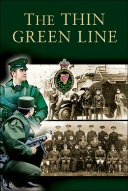 Thin Green Line: The History of the Royal Ulster Constabulary Gc 1922-2001