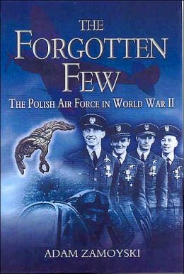 The Forgotten Few: The Polish Air Force In World War II