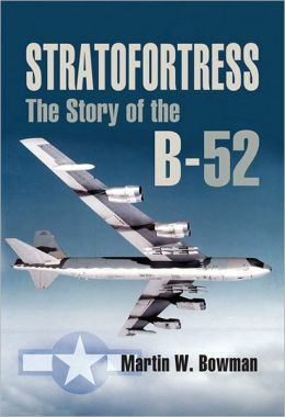 Stratofortress: The Story of the B-52