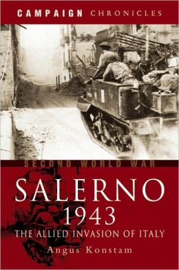 Salerno 1943: The Allied Invasion of Italy