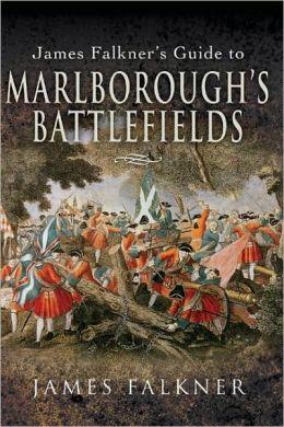 James Falkner's Guide to Marlborough's Battlefields