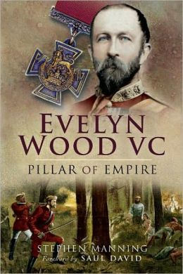 Evelyn Wood VC - Pillar of Empire