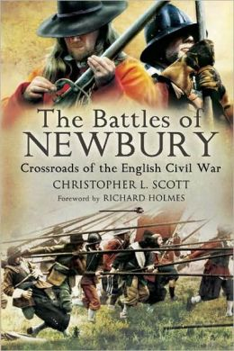 The Battles of Newbury: Crossroads of the English Civil War