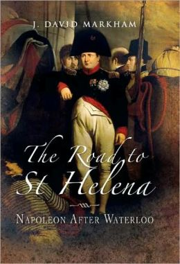 Road to St Helena: Napoleon after Waterlo