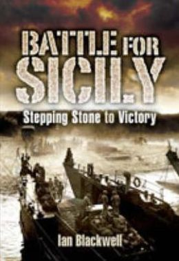 Battle for Sicily: Stepping Stone to Victory