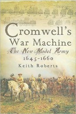Cromwell's War Machine: The New Model Army, 1645-1660