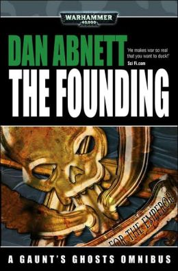 The Founding (Gaunt's Ghosts Series)