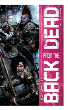 Back From the Dead (Necromunda Series)