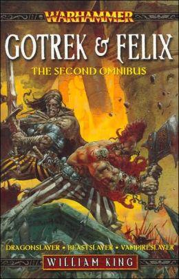 Gotrek and Felix: Omnibus 2: Dragonslayer/Beastslayer/Vampireslayer (Gotrek & Felix Series)