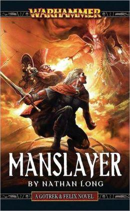 Manslayer (Gotrek and Felix Series)