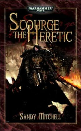 Scourge the Heretic (Dark Heresy Series)