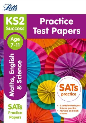 Letts KS2 SATs Revision Success - New 2014 Curriculum Edition- KS2 Maths, English and Science: Practice Test Papers